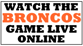 Watch the Broncos Game Online