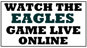 Watch the Eagles Game Online