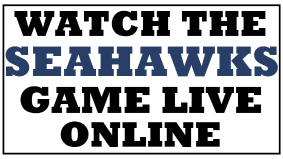 Watch the Seahawks Game Online